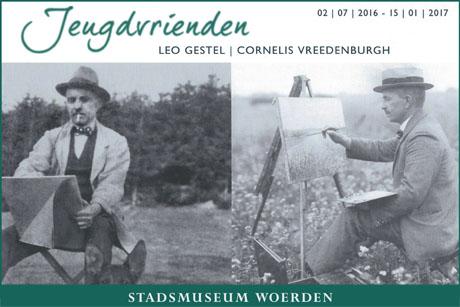 Tentoonstelling stadsmuseum Woerden: Jeugdvrienden, Leo Gestel & Cornelis Vreedenburgh