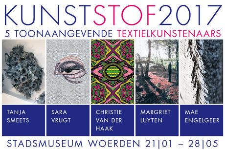 Tentoonstelling stadsmuseum Woerden: KunstStof 2017, vijf toonaangevende textielkunstenaars